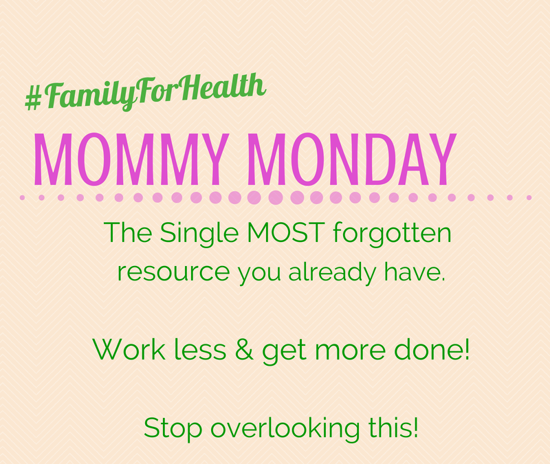The Single Most Forgotten Resource a Busy Mom Has to Work Less and Get More Done