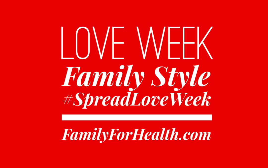 Love Week – The Healthy Family Holiday Going Global